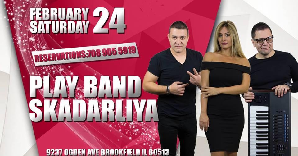 SKADARLIYA , SUBOTA 24. FEBRUAR PLAY BAND