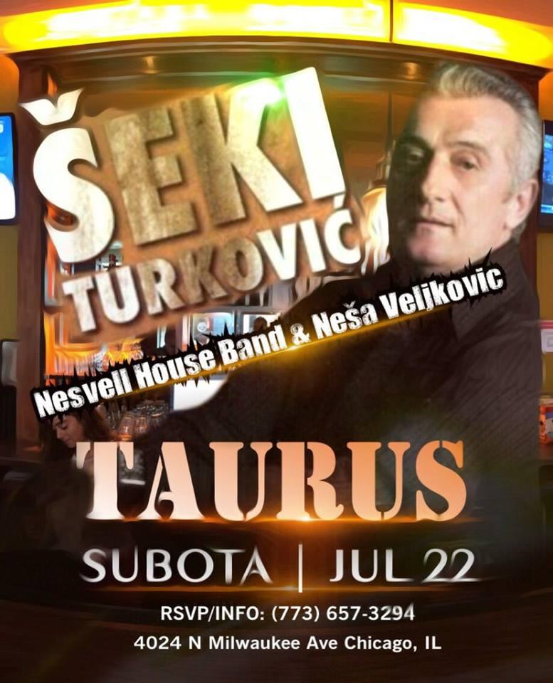 RESTORAN TAURUS, ŠEKI TURKOVIĆ, SUBOTA 22 JUL @ RESTAURANT TAURUS