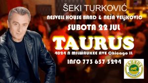 ŠEKI TURKOVIĆ - RESTORAN TAURUS, SUBOTA 22 JUL @ RESTAURANT TAURUS